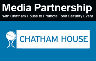 Media Partnership with Chatham House to Promote Food Security Event