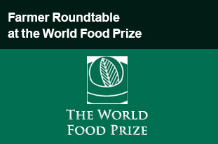 Farmer Roundtable at the World Food Prize
